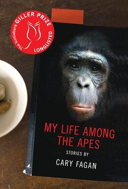 Book My Life Among the Apes by Cary Fagan
