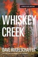 Whiskey Creek: A Porter Cassel Mystery