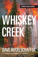 Whiskey Creek: A Porter Cassel Mystery