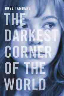 The Darkest Corner of the World by Urve Tamberg