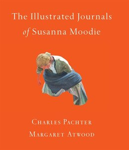 Book The Illustrated Journals of Susanna Moodie by Margaret Atwood