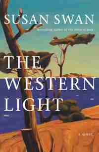 The Western Light: A Novel by Susan Swan