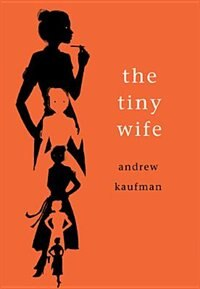 Book The Tiny Wife by Andrew Kaufman