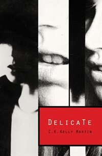 Book Delicate by C.K. Kelly Martin