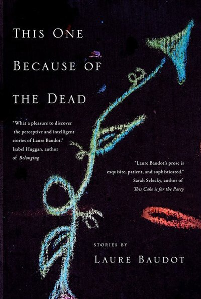 This One Because of the Dead by Laure Baudot
