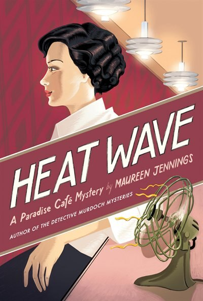 Heat Wave by Maureen Jennings