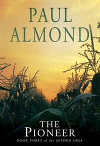 The Pioneer: Book Three of the Alford Saga