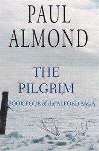 The Pilgrim: Book Four of the Alford Saga
