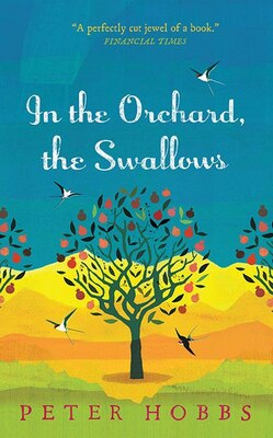 Book In the Orchard, the Swallows by Peter Hobbs