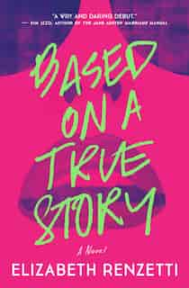 Based on a True Story by Elizabeth Renzetti