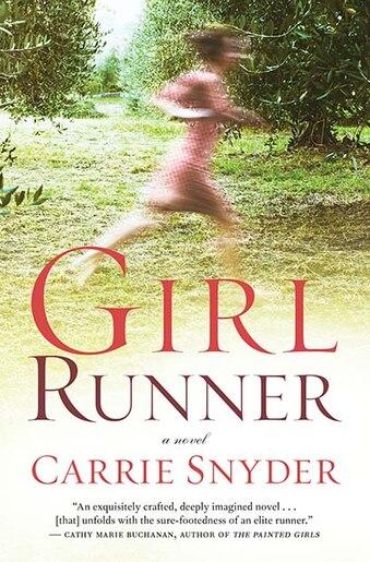 Girl Runner: A Novel by Carrie Snyder