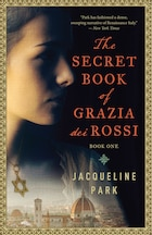 The Secret Book of Grazia dei Rossi: Book 1