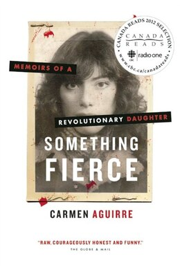 Book Something Fierce: Memoirs of a Revolutionary Daughter by Carmen Aguirre