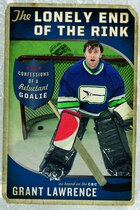 The Lonely End of the Rink: Confessions of a Reluctant Goalie