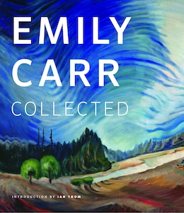 Book Emily Carr Collected: Collected by Ian Thom