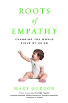 Roots of Empathy: Changing the World, Child by Child