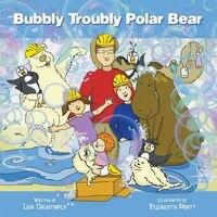 Bubbly Troubly Polar Bear