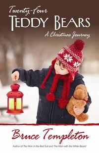 Twenty-four Teddy Bears: A Christmas Journey
