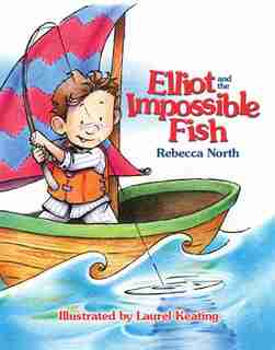 Elliott And The Impossible Fish by Rebecca North