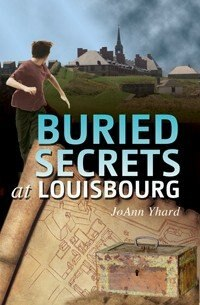 Book Buried Secrets at Louisbourg by JoAnn Yhard