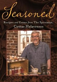 Book Seasoned: Recipes and Essays from The Spiceman, Costas Halavrezos by Costas Halavrezos