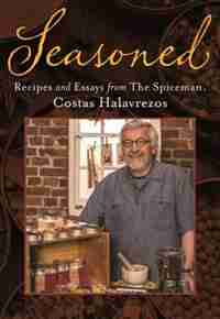 Seasoned: Recipes and Essays from The Spiceman, Costas Halavrezos by Costas Halavrezos