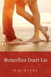 Book Butterflies Don't Lie by B.r. Myers