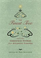 The Finest Tree: and other Christmas Stories from Atlantic Canada