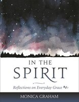 In the Spirit: Reflections on Everyday Grace