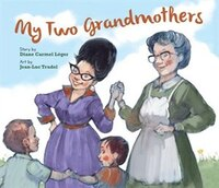 Book My Two Grandmothers by Diane Carmel Léger