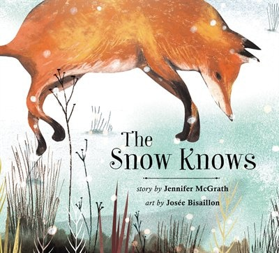 The Snow Knows by JENNIFER MCGRATH