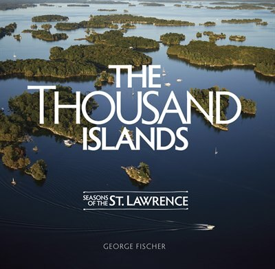 The Thousand Islands by George Fischer