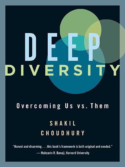 Deep Diversity: Overcoming Us Vs. Them