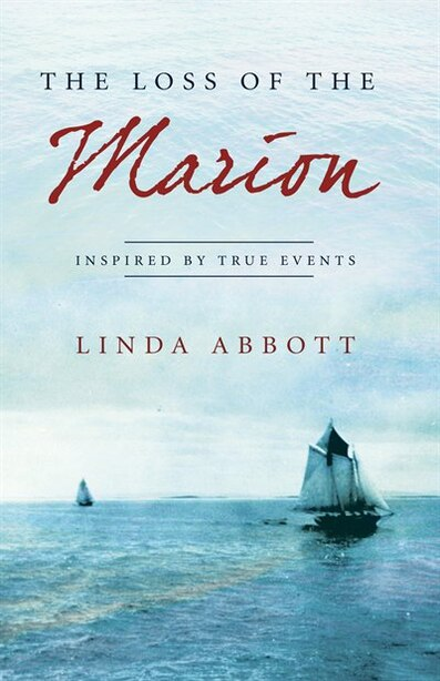 The Loss Of The Marion by Linda Abbott