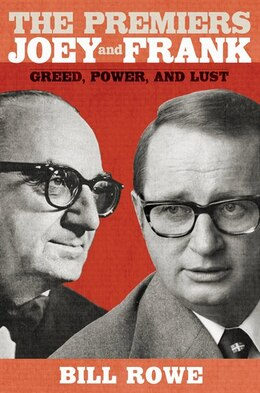 Book The Premiers Joey and Frank: Greed, Power, and Lust by Bill Rowe