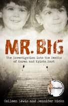 Mr. Big: The Investigation Into The Deaths Of Karen And Krista Hart