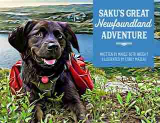 Saku's Great Newfoundland Adventure by Marie-beth Wright