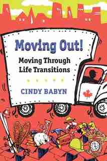 Moving Out! Moving Through Life Transitions by Cindy Babyn
