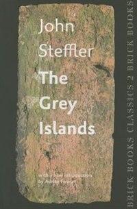 The Grey Islands: Brick Books Classics 2
