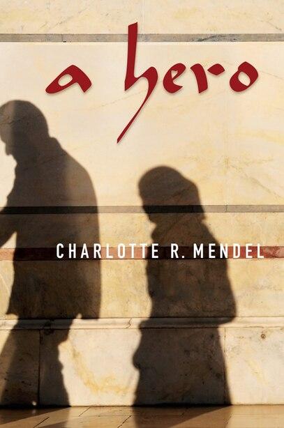 A Hero by Charlotte R. Mendel