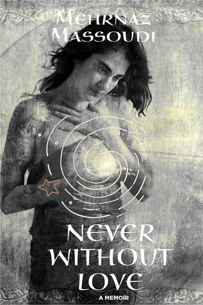 Never Without Love by Mehrnaz Massoudi