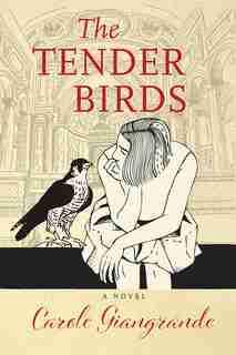 The Tender Birds by Carole Giangrande