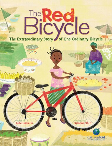 The Red Bicycle: The Extraordinary Story of One Ordinary Bicycle by Jude Isabella