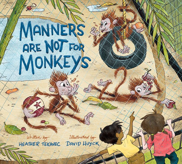 Manners Are Not for Monkeys by Heather Tekavec