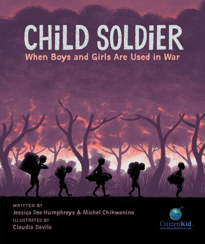 Child Soldier: When Boys and Girls Are Used in War by Michel Chikwanine