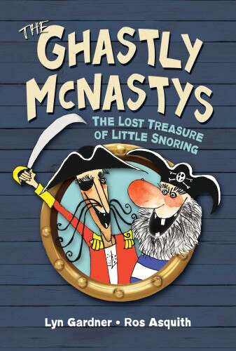 The Ghastly McNastys: The Lost Treasure of Little Snoring by Lyn Gardner