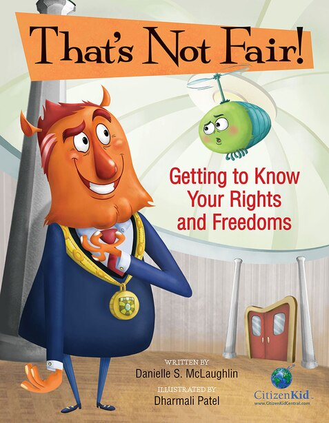 That's Not Fair!: Getting to Know Your Rights and Freedoms by Danielle Mclaughlin