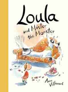 Loula and Mister the Monster by Anne Villeneuve
