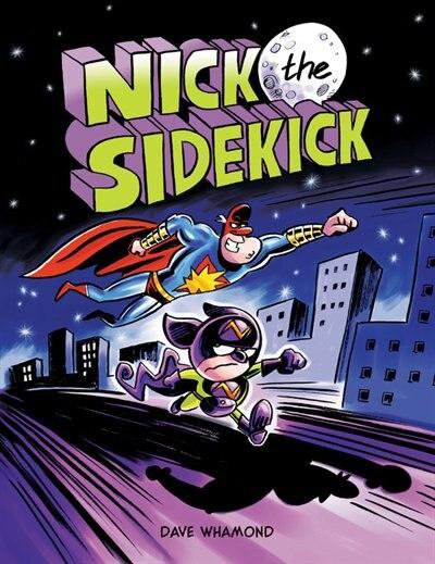 Nick The Sidekick by Dave Whamond