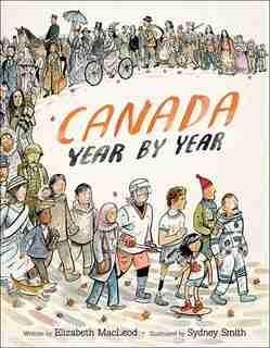 Canada Year By Year by Elizabeth Macleod
